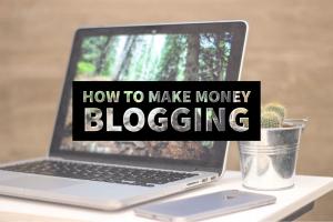 Start blogging and making money
